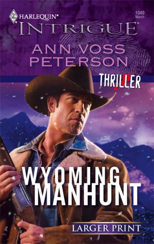 Wyoming Manhunt (Larger Print Harlequin Intrigue), ANN VOSS PETERSON