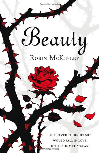 Beauty: A Retelling of the Story of Beauty and the Beast. Robin McKinley