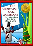 The Christmas Quiz Game Book: Facts And Fun For Kids Of All Ages (The Holiday And Occasion Quiz Game Books)