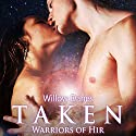 Taken: Warriors of Hir, Book 2 Audiobook by Willow Danes Narrated by Kathryn LaPlante, Adam McLaughlin