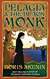 Pelagia and the Black Monk (Sister Pelagia Mystery S.) (0297851799) by Akunin, Boris