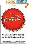 Inside Coca-Cola: A CEO's Life Story...