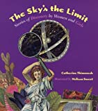 img - for The Sky's the Limit: Stories of Discovery by Women and Girls book / textbook / text book