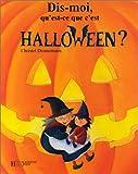 echange, troc Christel Desmoinaux - Dis-moi, qu'est-ce que c'est Halloween?