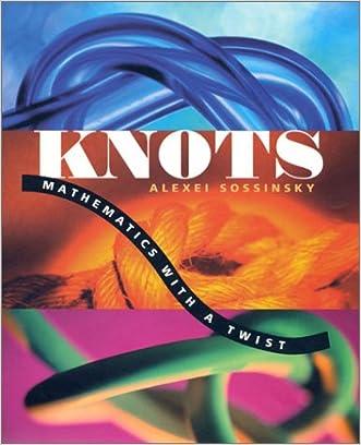 Knots: Mathematics with a Twist