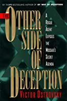 The Other Side of Deception: Rogue Agent Exposes the Mossad's Secret Agenda