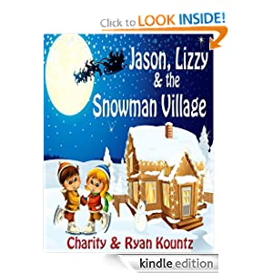Jason Lizzy and the Snowman Village (Jason & Lizzy's Legendary Adventures)