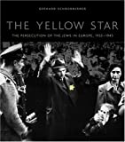 img - for The Yellow Star: The Persecution of the Jews in Europe, 1933-1945 by Schoenberner, Gerhard (2004) Hardcover book / textbook / text book