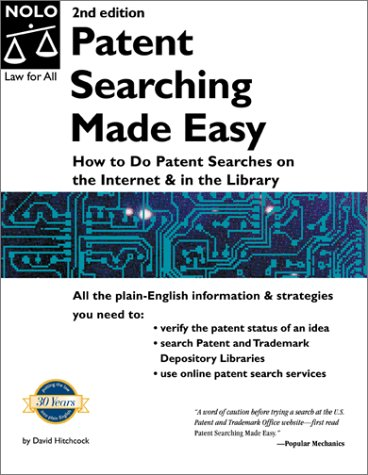 Patent Searching Made Easy: How to Do Patent Searches on the Internet and in the Library, Second Edition