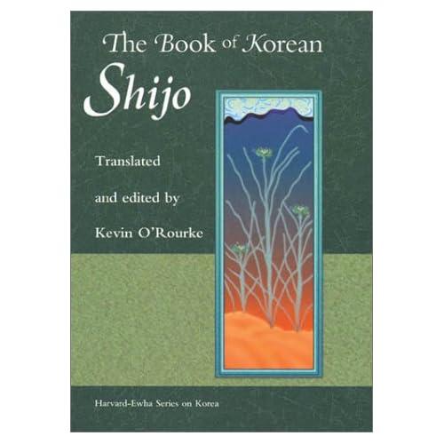 The Book of Korean Shijo (Harvard East Asian Monographs)