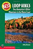 img - for Best Loop Hikes New Hampshire's White Mountains to the Maine Coast (Best Hikes) book / textbook / text book