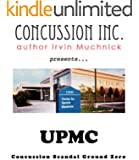 UPMC: Concussion Scandal Ground Zero (Concussion Inc. Book 2)