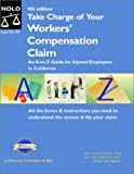 img - for Take Charge of Your Workers' Compensation Claim: An A to Z Guide for Injured Employees in California (Take Charge of Your Workers' Compensation Claim, 4th ed) book / textbook / text book