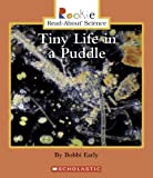 img - for Tiny Life in a Puddle (Rookie Read-About Science: Life Science) book / textbook / text book