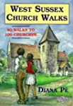 West Sussex Church Walks: 40 Walks to...