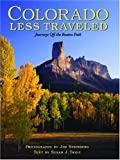 img - for Colorado Less Traveled: Journeys Off the Beaten Path book / textbook / text book