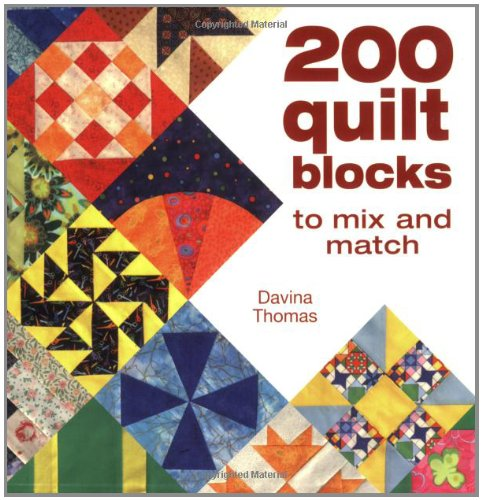 200 Quilt Blocks: To Mix and Match