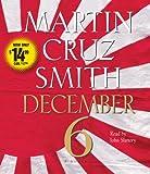 Martin Cruz Smith December 6