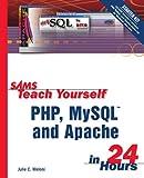 Sams Teach Yourself PHP, MySQL and Apache in 24 Hours with CDROM (Sams Teach Yourself...in 24 Hours)