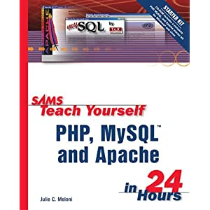 Sams Teach Yourself PHP, MySQL and Apache in 24 Hours (Sams Teach Yourself in 24 Hours)