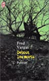 echange, troc Fred Vargas - Debout les morts