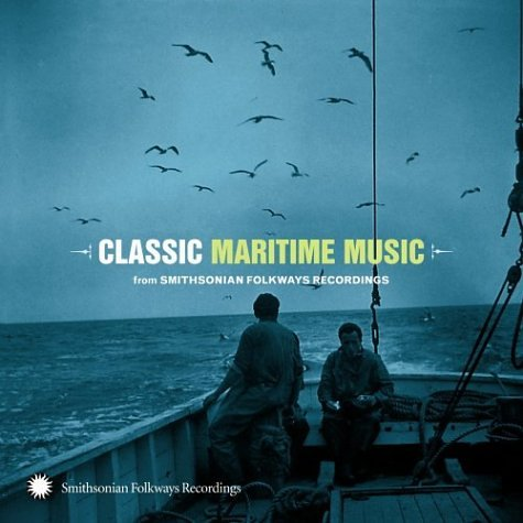 Various Artists - Classic Maritime Music from Smithsonian Folkways Recordings - Zortam Music