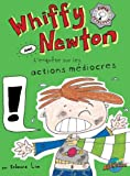 Whiffy Newton dans L'enqu�te sur les actions m�diocres (Volume 1) (French Edition)