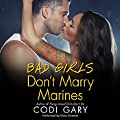 Bad Girls Don't Marry Marines: Rock Canyon Romance, Book 3   Codi Gary