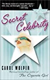 img - for Secret Celebrity by Wolper, Carol (2003) Paperback book / textbook / text book