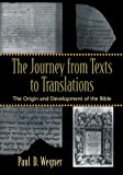 img - for The Journey from Texts to Translations: The Origin and Development of the Bible book / textbook / text book