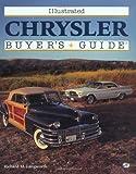 img - for Illustrated Chrysler Buyer's Guide (Illustrated Buyer's Guide) book / textbook / text book