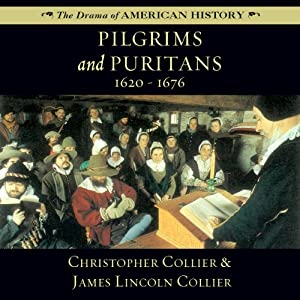 Pilgrims and Puritans: 1620-1676: Drama of American History | [James Lincoln Collier, Christopher Collier]