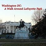 Washington DC - A Walk Around LaFayette Park | Maureen Reigh Quinn