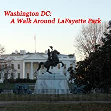 Washington DC - A Walk Around LaFayette Park  by Maureen Reigh Quinn Narrated by Maureen Reigh Quinn
