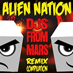 Alien Nation (DJs from Mars Remix Compilation, Vol. 1)