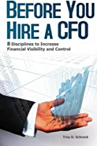 Before You Hire a CFO: 8 Disciplines to Increase Financial Visibility and Control
