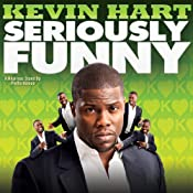 Seriously Funny | [Kevin Hart]
