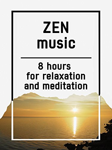 Zen music, 8 hours for Relaxation and Meditation
