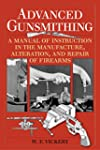 Advanced Gunsmithing: A Manual of Ins...