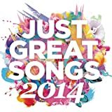 Just Great Songs 2014 [Clean]