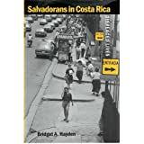 Salvadorans in Costa Rica: Displaced Lives ~ Bridget A. Hayden