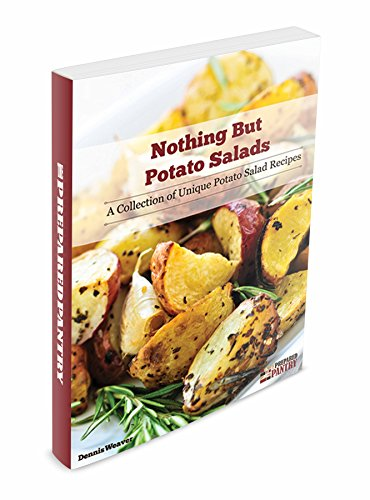 Nothing But Potato Salads: A Collection of Unique Potato Salad Recipes by Dennis Weaver