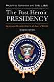 img - for The Post-Heroic Presidency: Leveraged Leadership in an Age of Limits, 2nd Edition by Michael A. Genovese (2016-06-13) book / textbook / text book