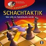 Schachtaktik: Wie ich ein Taktikfuchs werde. Tipps und Tricks vom 13. Schachweltmeister