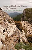 """BOOKS RECEIVED:  Vaccaro and Beltran, eds., """"Social and Ecological History of the Pyrenees: State, Market, and Landscape"""" (Left Coast Press, 2010)"""