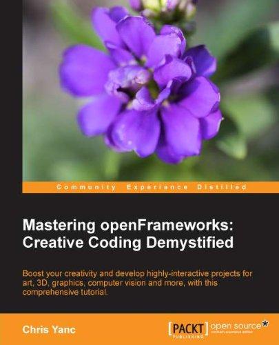 Mastering openFrameworks: Creative Coding Demystified