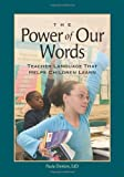 img - for Power of Our Words, The: Teacher Language That Helps Children Learn by Denton, Paula published by Northeast Foundation for Children, Inc. Paperback book / textbook / text book