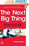 The Next Big Thing: Spotting and Fore...
