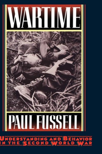 Wartime : Understanding and Behavior in the Second World War, PAUL FUSSELL