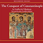 The Conquest of Constantinople | Geoffroy de Villehardouin